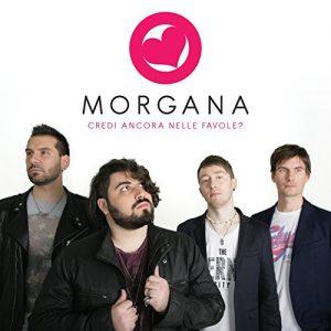 Morgana - Credi ancora nelle favole?