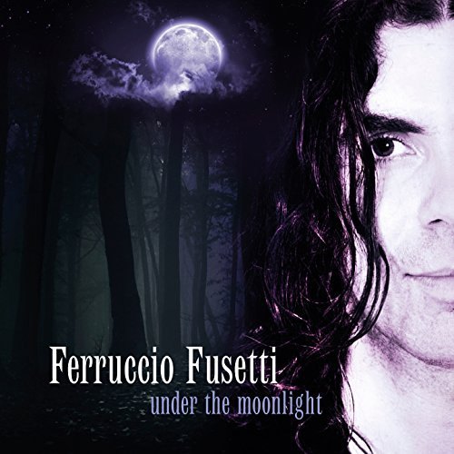 Ferruccio Fusetti - Under The Moonlight