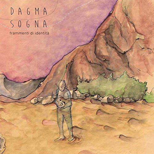 Dagma Sogna - Frammenti di Identità