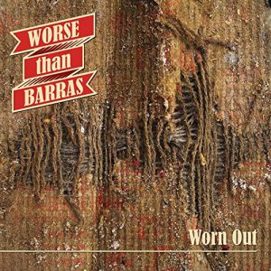 Worse Than Barras - Worn Out