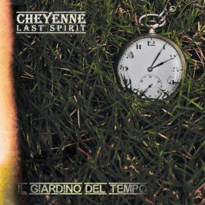 Cheyenne Last Spirit - Il Giardino del Tempo