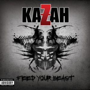 Kazah - Feed Your Beast