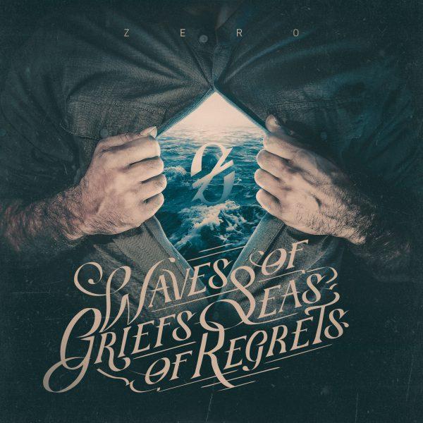 Zero - Waves of Griefs, Seas of Regrets
