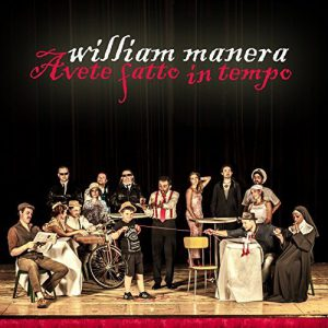 William Manera - Avete fatto in tempo